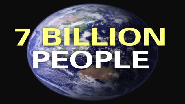 Soon to be 7 billion people on earth