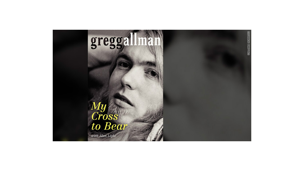 "Rocker Gregg Allman's memoir, ""My Cross to Bear,"" is available from William Morrow."