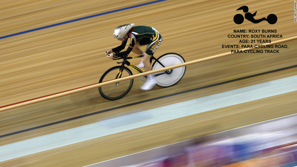 Cyclist Roxy Burns, a South African cerebral palsy sufferer, made her Paralympic debut in Beijing in 2008. As an 18-year-old, she finished sixth in the 500 meters track time trial. Her results have been improving since Beijing and she is one of the favorites for a medal.