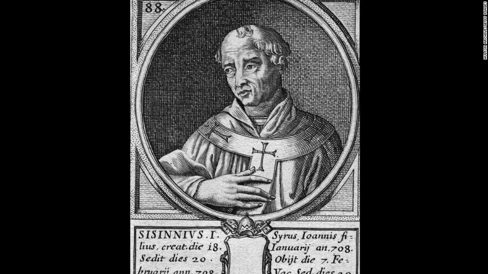 Pope Sisinnius reigned for 21 days in 708.