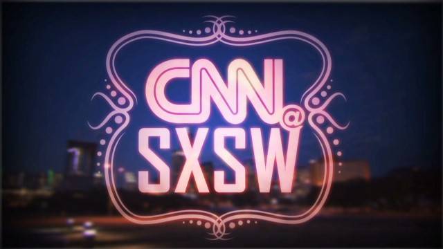 CNN@SXSW What's Next