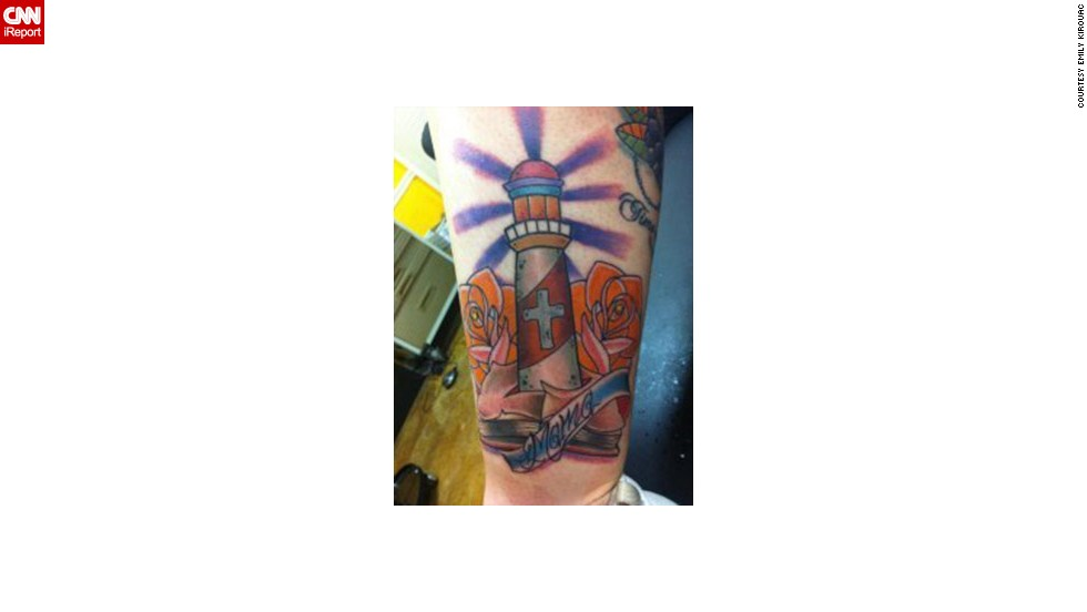 """Emily Kirouac wanted the perfect image for her mom tattoo. After much thought, """"I chose a lighthouse"""" on her calf for two reasons: """"One, because as long as I can remember, she has collected lighthouses. Two, because my mama is the biggest inspiration in my life,"""" she said. """"She is the <a href=""""http://ireport.cnn.com/docs/DOC-966147"""">light of my life</a>."""" Kirouac says her mom isn't a big fan of tattoos, but when she saw it, """"she had a tear in her eye and said it was beautiful. That meant everything to me."""""""