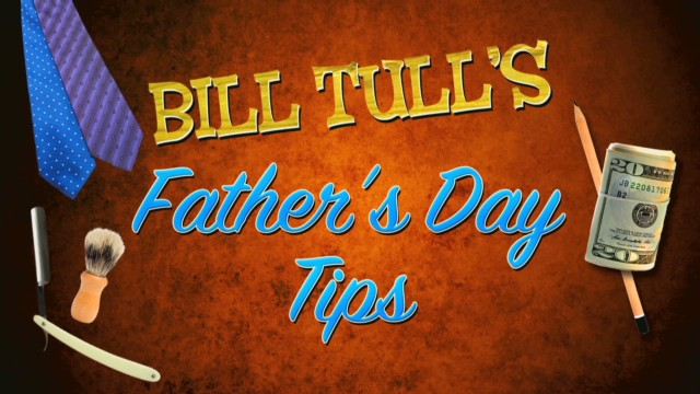 Bill Tull's budget Father's Day tips