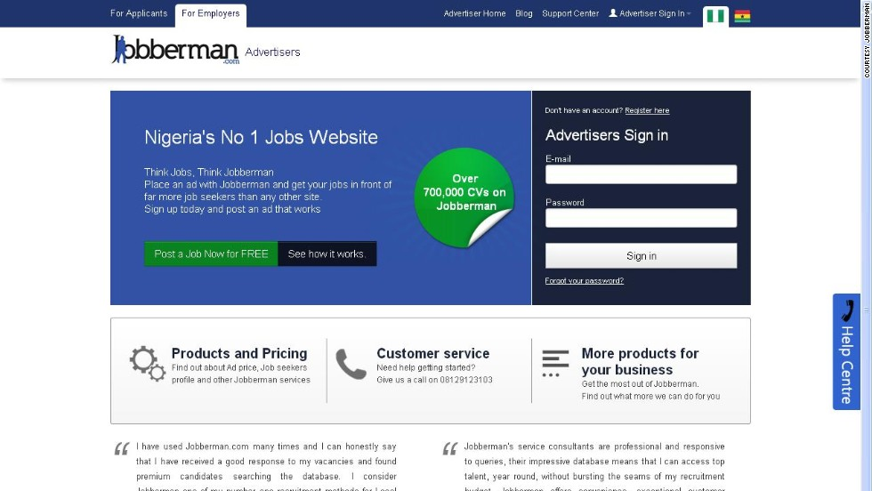 """The <a href=""http://www.jobberman.com/"" target=""_blank""><strong>Jobberman</a></strong> recruitment site is one of the most popular job sites in Nigeria. According to the company, it bridges the gap between opportunity and talent by creating an 'efficient marketplace where job seekers and employers can interact quickly and easily.' Listings are taken from companies directly, and users can apply straight from the site."""