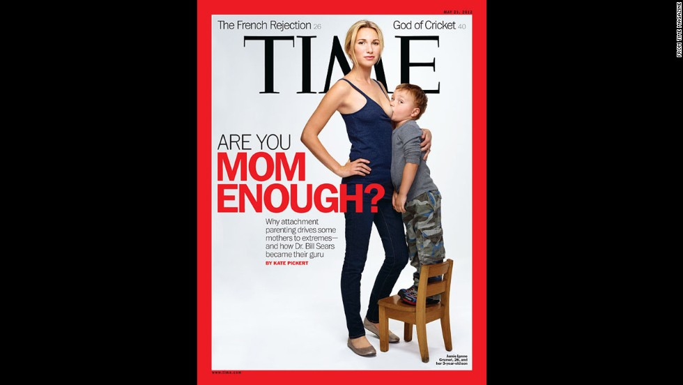Time magazine's May 21, 2012, cover caused a stir because of the female subject's mostly exposed breast and the age of her son.
