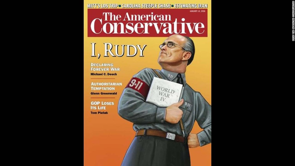 "The American Conservative portrayed Rudy Giuliani dressed in a uniform reminiscent of those worn by Hitler's SS on January 14, 2008, during the then-New York mayor's bid for the presidency. <a href=""http://www.theamericanconservative.com/articles/authoritarian-temptation/"" target=""_blank"">In a cover story</a>, Glenn Greenwald wrote that Giuliani would be ""an authoritarian president with the ultimate fantasy: the ability to wield more power than any other human being in the world, with the fewest real limits in modern American history."" The cover was slammed by both conservative and liberal commentators."
