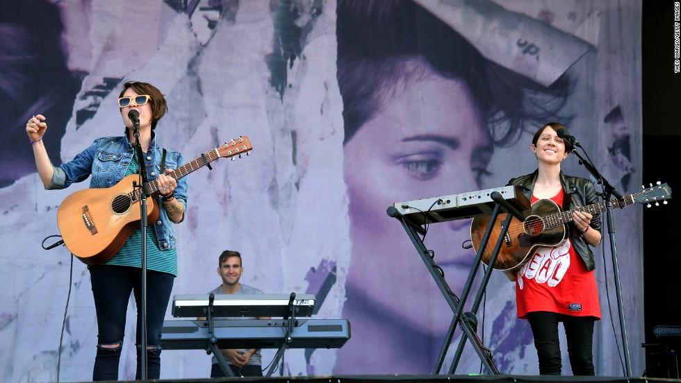 Tegan and Sara perform on August 4.