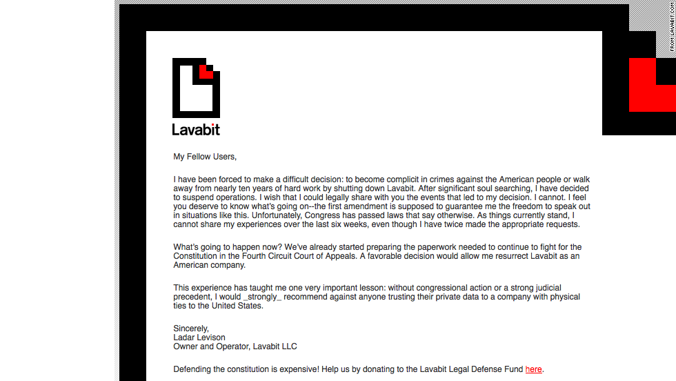 "<a href=""http://lavabit.com/"" target=""_blank"">Lavabit, a secure encrypted e-mail service, closed shop</a> reportedly in response to <a href=""http://www.newyorker.com/online/blogs/elements/2013/08/the-government-versus-your-secrets.html"" target=""_blank"">government pressure to hand over customer data</a>, including those of Edward Snowden. On its website, Lavabit announced the decision to shut itself down."