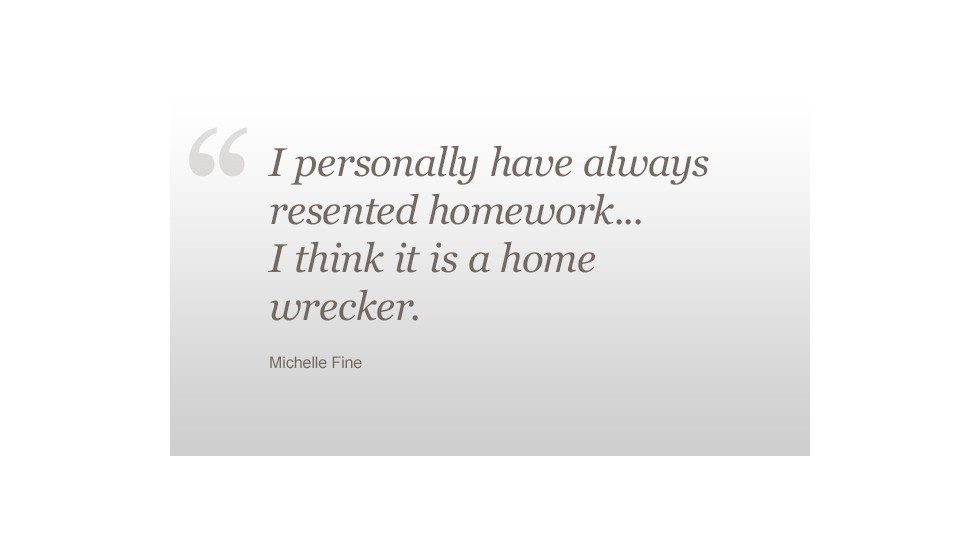 Homework Michelle Fine quote