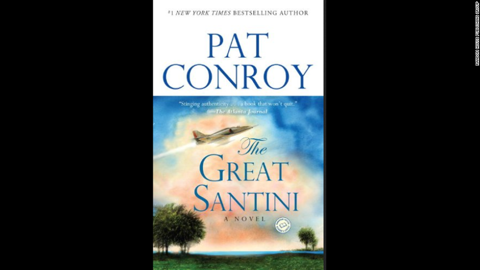 """The Great Santini"" is a fictionalized version of Conroy's childhood, which he says was spent under the thumb of a father he characterizes as cruel and punishing. It was made into a 1979 movie starting Robert Duvall in the title role."