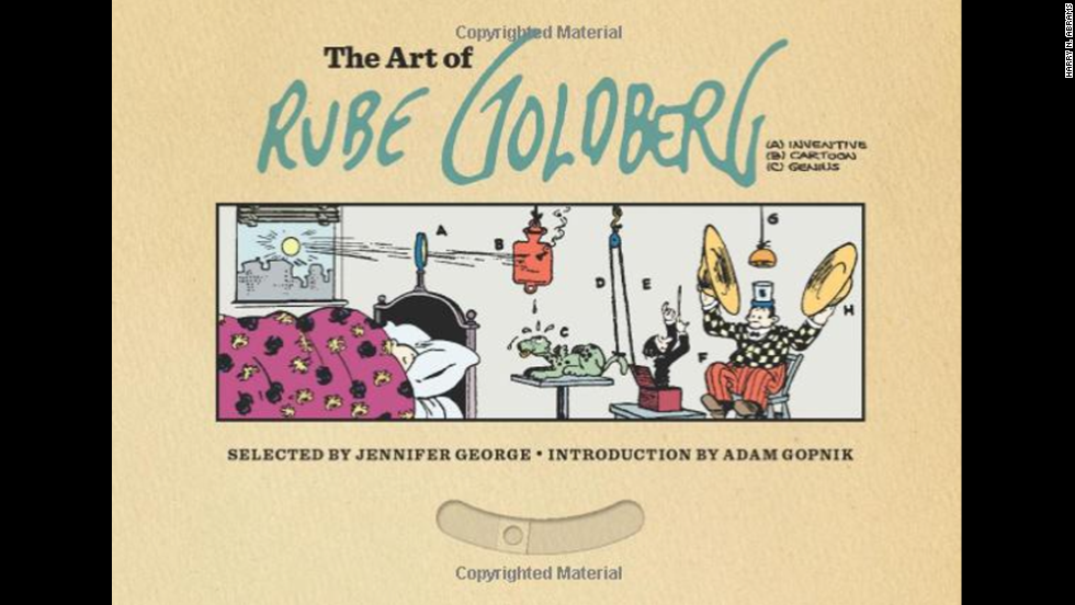 "<em>If you enjoy those clever videos with wacky, domino-like devices ... </em>you may enjoy <strong>""The Art of Rube Goldberg."" </strong>This oversized collection provides illustrations of many of the cartoonist's ""Rube Goldberg machines"" but also puts him in context as one of the great cartoonists, period. It's not for nothing that the award given by the National Cartoonists Society for the year's outstanding cartoonist is called the Reuben. (Abrams, $60)"