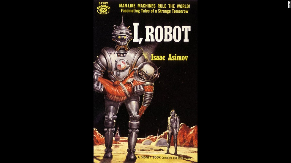 "Isaac Asimov's ""I,Robot,"" a 1950 collection of short stories, was the first time many read the writer's Three Laws of Robotics."