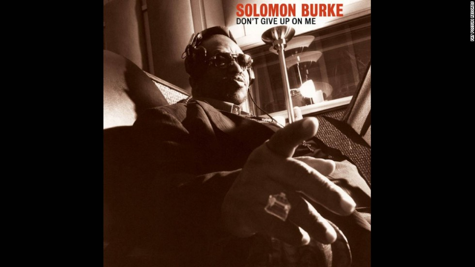 "One of the greats of R&B, Solomon Burke notched several soul hits in the 1960s, including ""Got to Get You Off My Mind"" and ""Everybody Needs Somebody to Love."" For his 2002 comeback, ""Don't Give Up on Me,"" he interpreted songs by Van Morrison (""Fast Train""), Elvis Costello (""The Judgment"") and Barry Mann, Cynthia Weil and Brenda Russell (""None of Us Are Free""). The result: a timeless work and a Grammy for best contemporary blues album. Burke died in 2010."