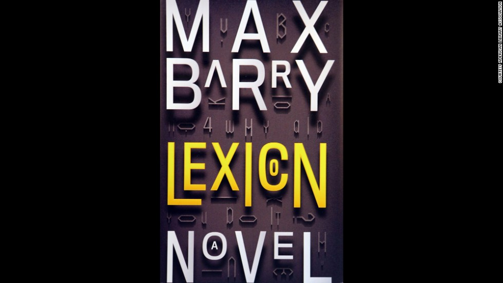 """Lexicon: A Novel,"" written by Max Barry, is one of 10 books to win the Alex Award for best adult book that appeals to teen audiences."