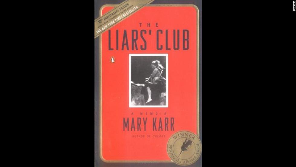 'The Liars' Club: A Memoir' by Mary Karr