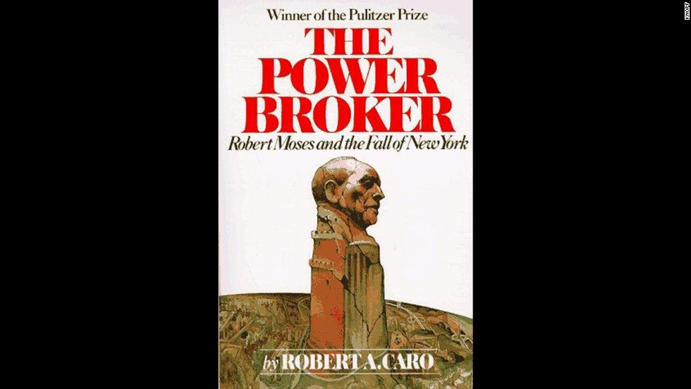 'The Power Broker: Robert Moses and the Fall of New York' by Robert A. Caro