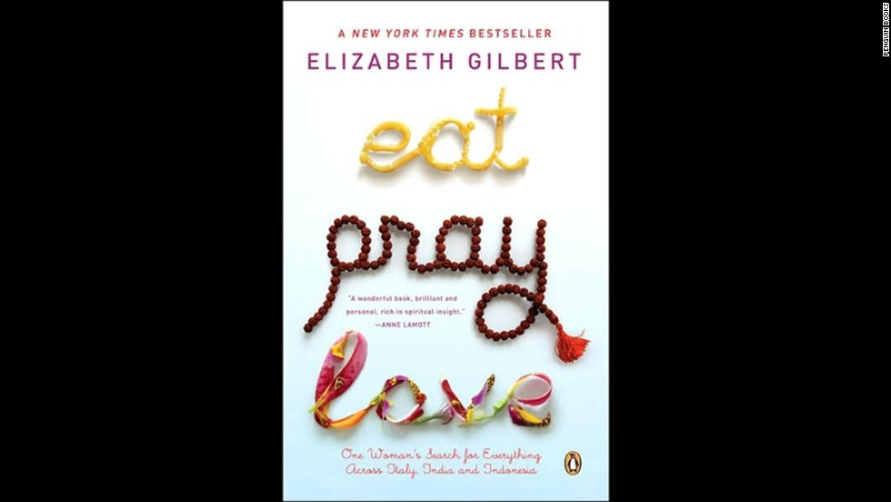 """Eat, Pray, Love"" by Elizabeth Gilbert"