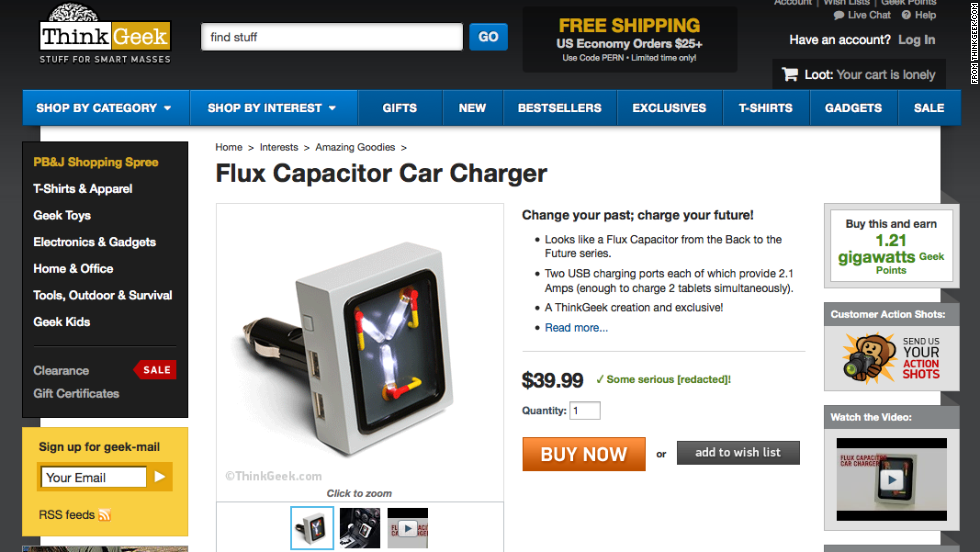"ThinkGeek offered this ""<a href=""http://www.thinkgeek.com/product/1ba1/?pfm=af14_homepage_Featured_4_1ba1"" target=""_blank"">Flux Capacitor Car Charger,</a>"" inspired by the ""Back to the Future"" movies."