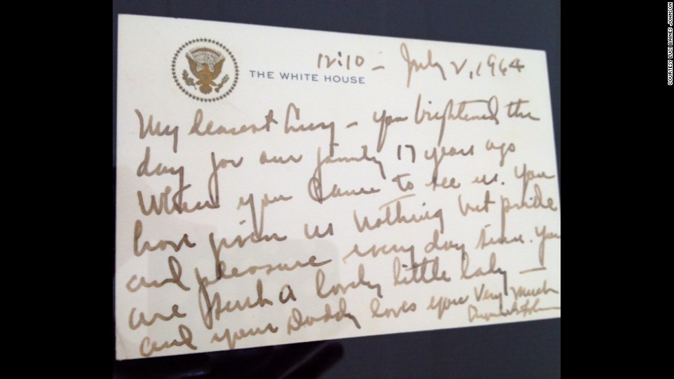 The President's handwritten letter to Luci on her 17th birthday,  on the day he signed the 1964 Civil Rights Act. Luci says he wrote the note because he was too busy to go out to buy a card.