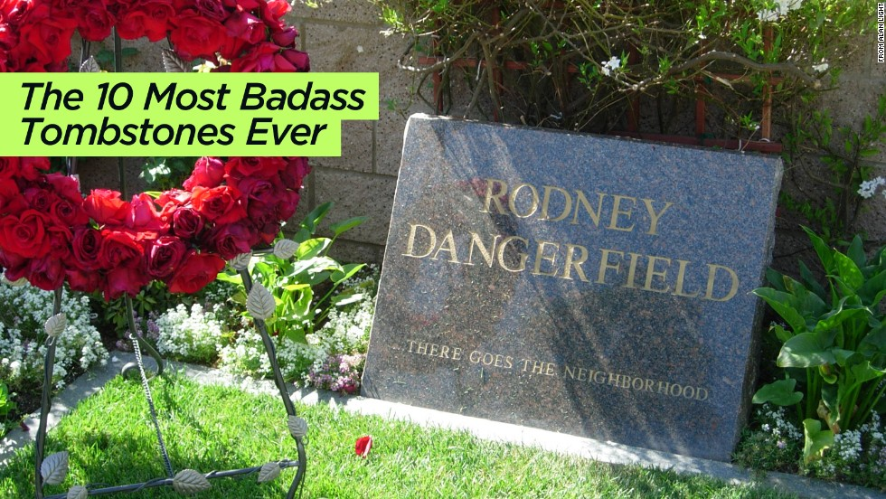 "Funny or Die came up with <a href=""http://www.funnyordie.com/slideshows/f0b30eeb64/the-most-badass-tombstones-ever"" target=""_blank"">this cheeky list of gravestone wit</a>."