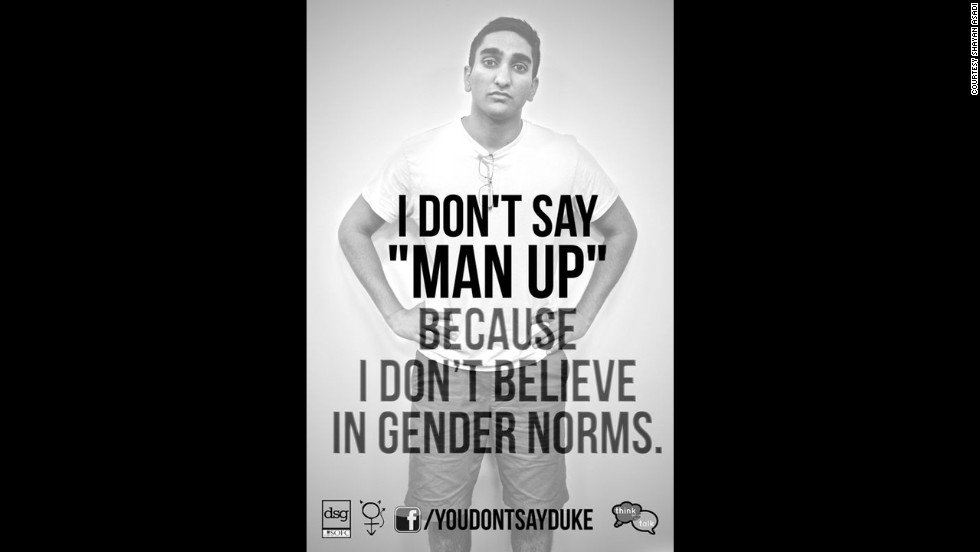 "Four Duke University students created a photo campaign to point out language that marginalizes gender minorities. Anuj Chhabra, a Duke sophomore studying economics, says he used the phrase ""That's so gay"" until he was challenged about it. ""I thought it was important to bring awareness to the implications that these words have."""