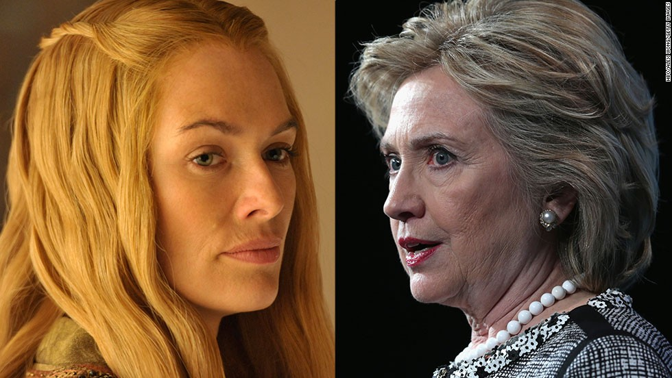 <strong>Cersei Lannister / Hillary Clinton:</strong> OK, so no one is saying Hillary has committed any of the vicious and morally obscene acts linked to Cersei. But when you see the formidable, intelligent queen struggle to assert her will in a male-dominated world and clean up her husband's mess, one could see how Cersei could empathize with Hillary's challenges. Both are women who decided they would not stay home and bake cookies.