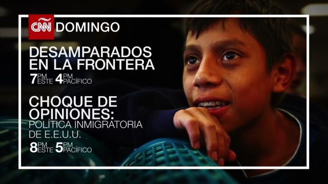 cnnee promo Desamparados en la Frontera_00002812.jpg