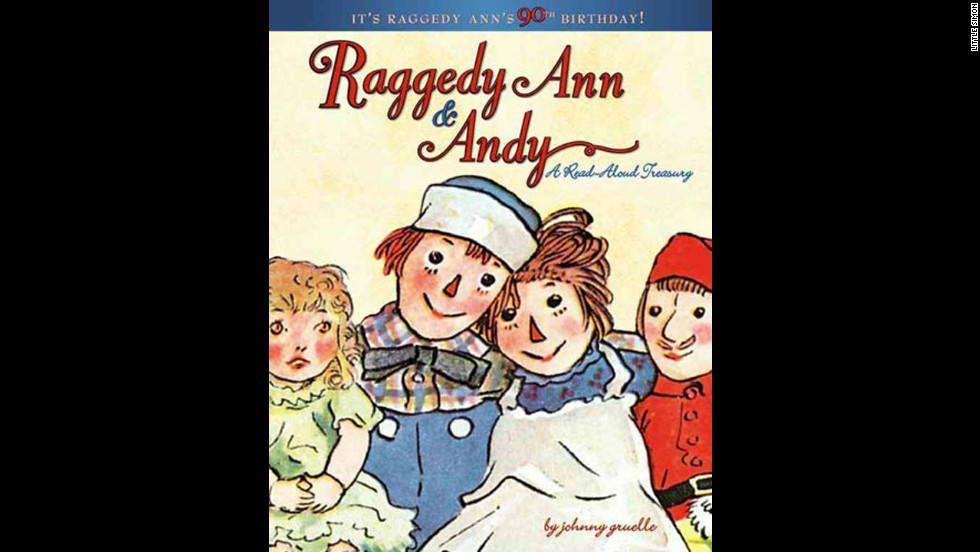 """Raggedy Ann & Andy,"" by Johnny Gruelle. ""My mom ordered the Raggedy Ann & Andy series for me; they were my first hardcover books. I watched for them in the mail and devoured them, hiding from my five younger siblings."" — Kim Bennett"