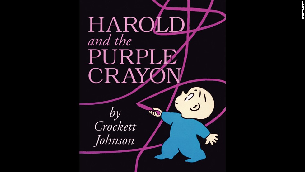 """Harold and the Purple Crayon,"" by Crockett Johnson. ""I was so inspired by Harold's imagination and realized that books could take me anyplace I wanted to go, just like Harold."" — Leslie Fischer"