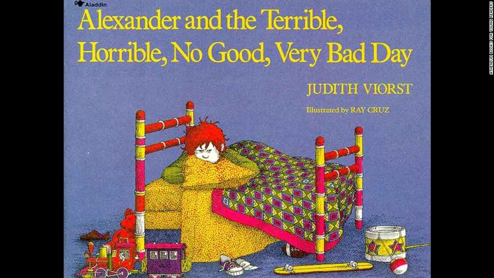 """Alexander and the Terrible, Horrible, No Good, Very Bad Day,"" by Judith Viorst.""I wanted to go to Australia some days too."" — Adrienne Bartle"