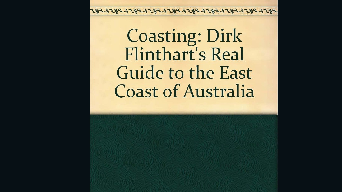 """Dirk Flinthart's 'Coasting' (is) a sort of surf and drugs tour of eastern Australia,"" says author John Birmingham. ""I seem to recall the entry for Ipswich, my old hometown, was something like, 'Don't. Just don't. They all play banjo with their toes out there."""