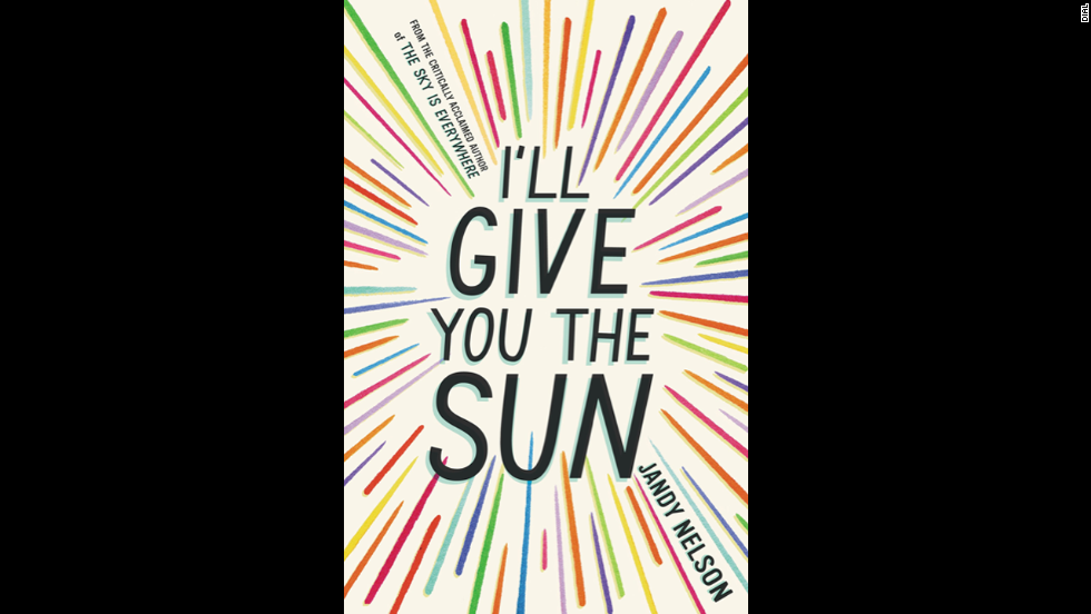 """I'll Give You the Sun,"" written by Jandy Nelson, is the 2015 Printz Award winner."