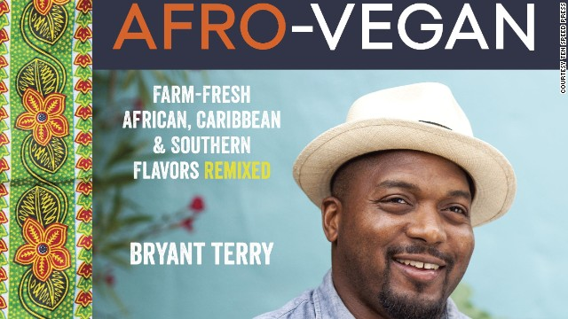 """Afro-Vegan: Farm Fresh African, Caribbean, and Southern Flavors Remixed"" is Terry's new book."