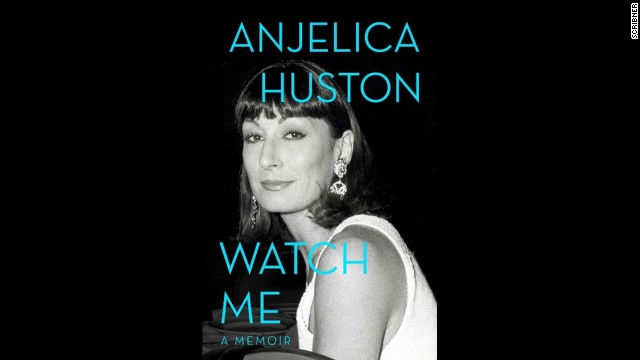 "Anjelica Huston's new memoir is called ""Watch Me."""