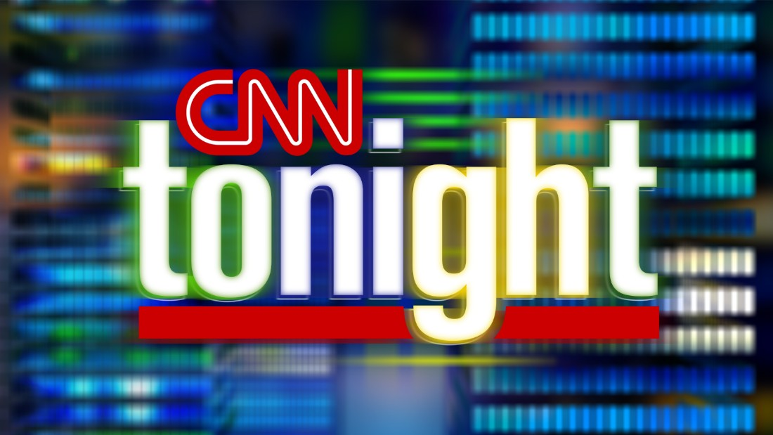 CNN Tonight, weekdays 10-11pm ET - CNN