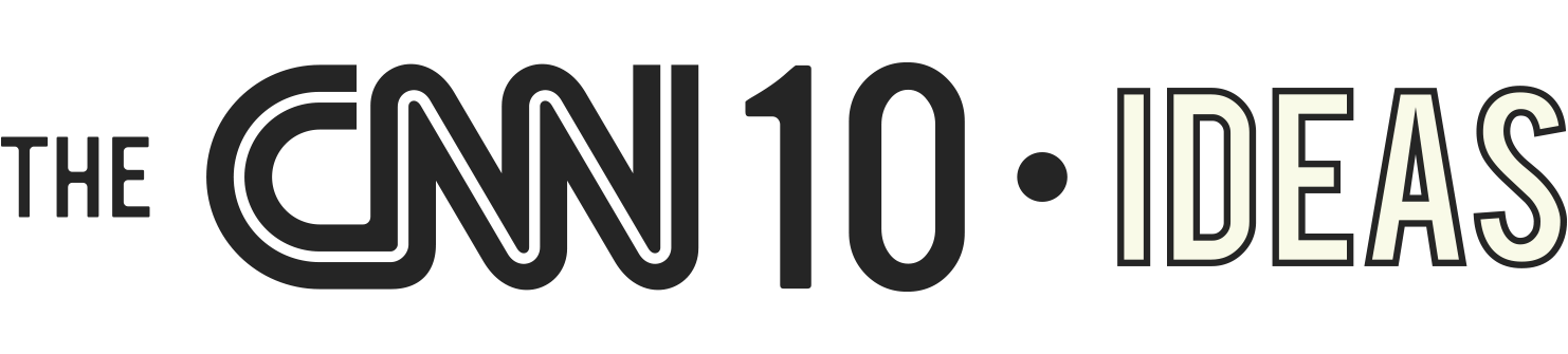 CNN 10: Ideas - CNN