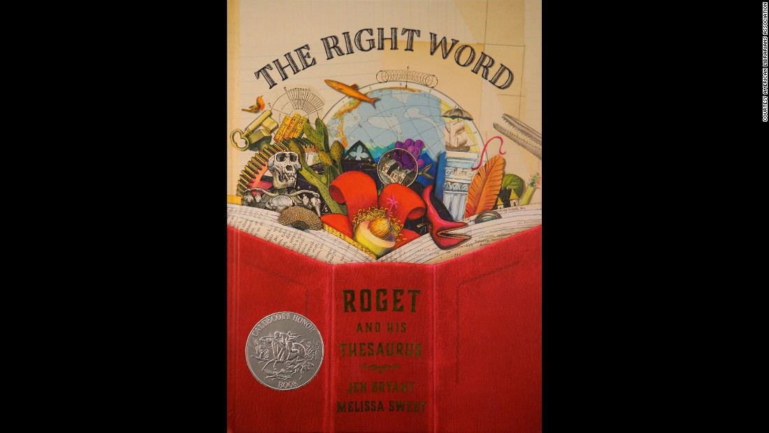 """The Right Word: Roget and His Thesaurus,"" written by Jen Bryant, is the Sibert Award winner."