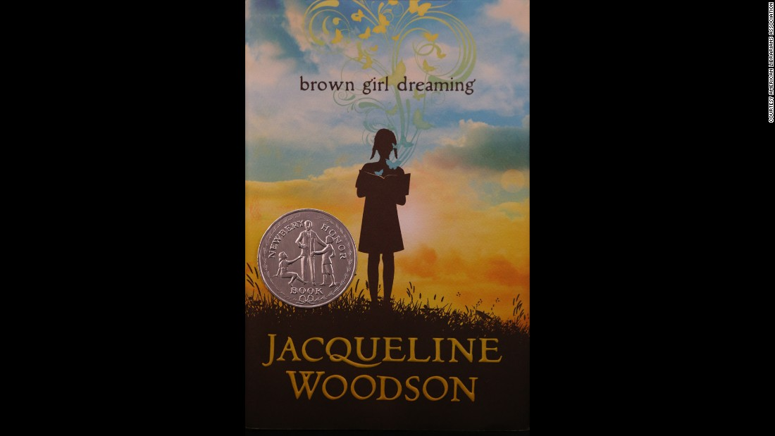 """Brown Girl Dreaming,"" written by Jacqueline Woodson, is the Coretta Scott King Author award winner."
