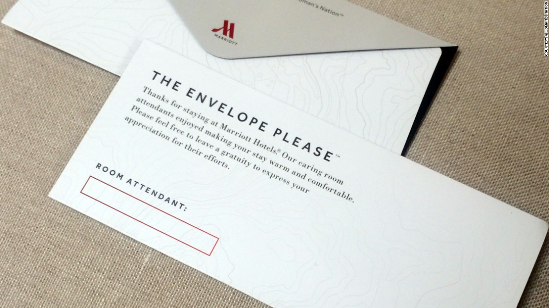 "Marriott places envelopes in more than 160,000 rooms in the United States and Canada to <a href=""http://money.cnn.com/2014/09/15/news/companies/tip-hotel-housekeeper/"">encourage tipping</a> the people who clean guest rooms."