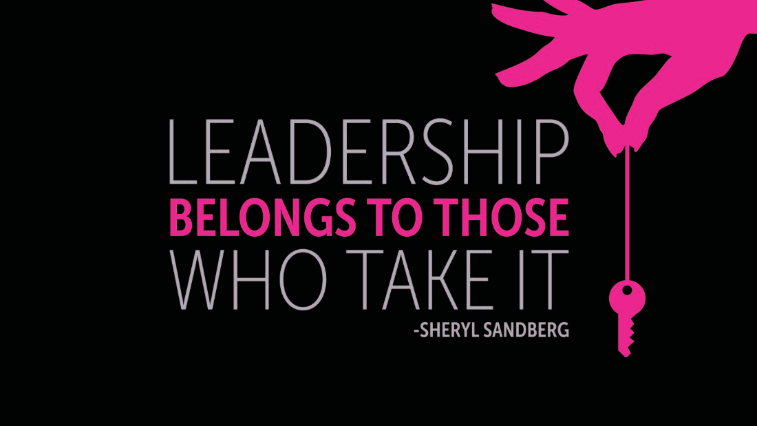 """Leadership belongs to those who take it."" -- Sheryl Sandberg. Designed by <a href=""https://twitter.com/irmaknurs"" target=""_blank"">Irmak Sunal</a>. Nominated by Jesse Reyes via email."