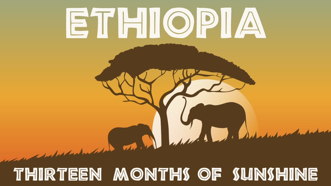The basis of this phrase is Ethiopia's calendar, which centers around 12 30-day months and an additional five or six days which make up the 13th month. It also successfully plays on the fact that the country has a reputation as being a year-round sunny place.