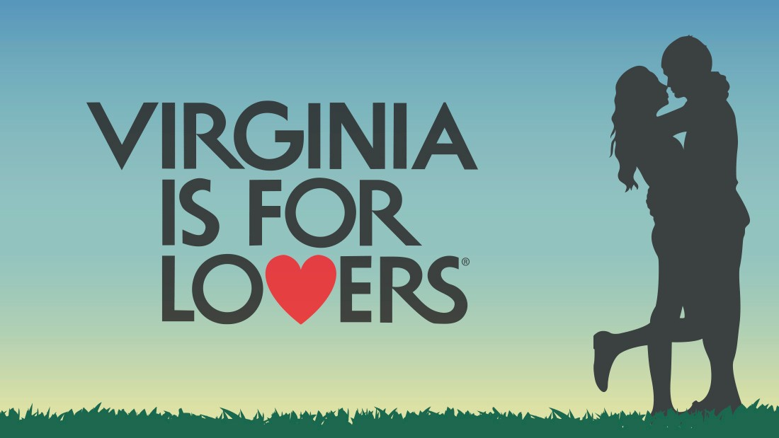 "It may seem like the U.S. state of Virginia's slogan is excluding all those not romantically involved, but in Samantha North's view the line actually applies to a wide section of society: ""It could be lovers of anything -- mountains, apples, whatever,"" she says."