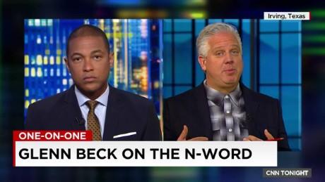 n-word glenn beck political correctness don lemon cnn tonight_00000807
