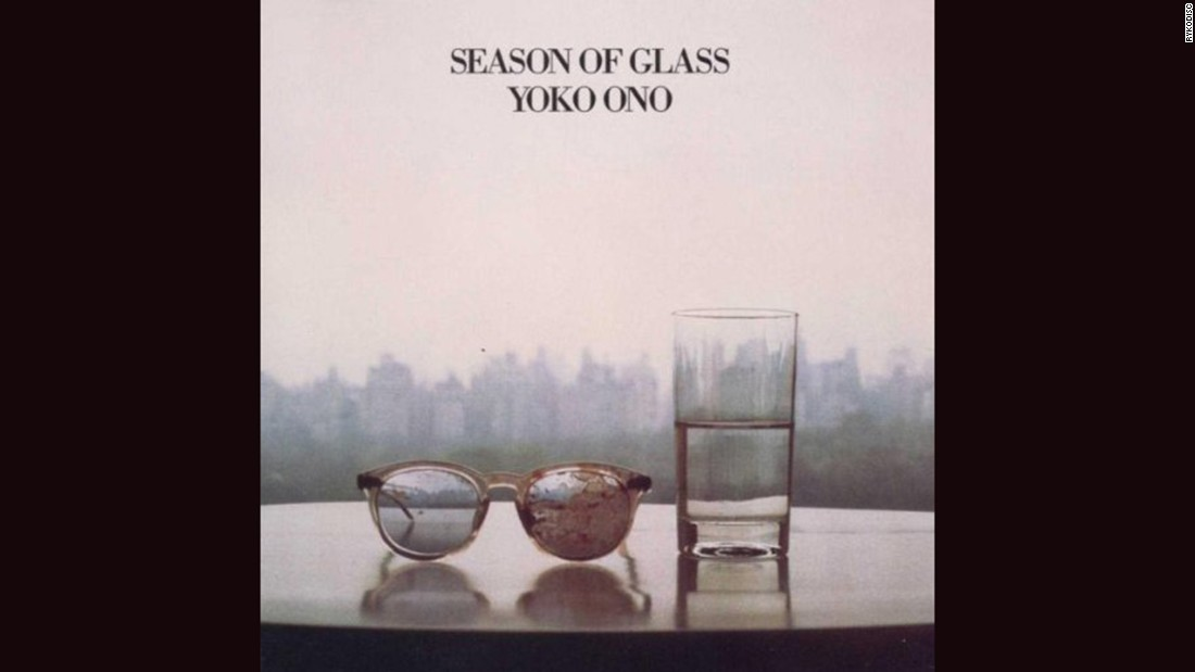 "<strong>""Season of Glass,"" Yoko Ono</strong>: Six months after her husband, John Lennon, was shot to death in front of their apartment building, Ono put out 1981's ""Season of Glass."" The cover couldn't have been a more stark image of grief and perseverance: Lennon's blood-stained glasses and a half-full glass of water."