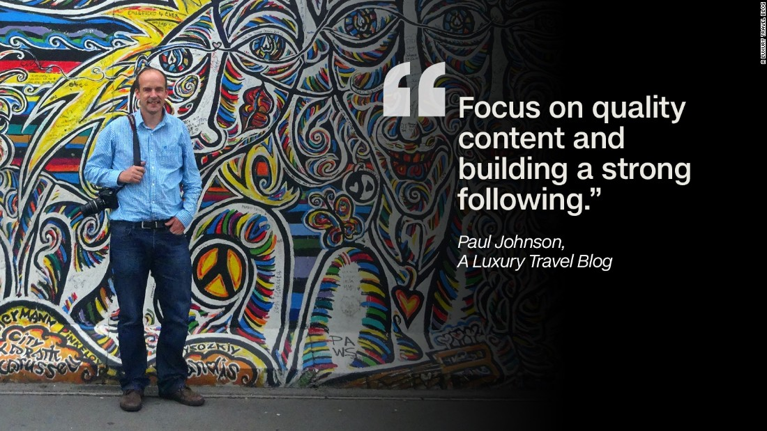 "Travel blogging done right takes a lot of time and effort, so you have to be patient. ""Starting out is tough, particularly nowadays with so many established travel bloggers who have already built up a strong following,"" says Paul Johnson of A Luxury Travel Blog."