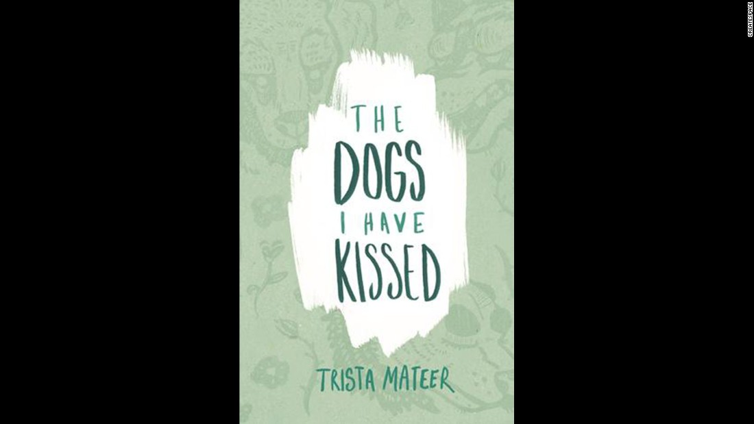 "Trista Mateer's winning second collection of poetry, ""The Dogs I have Kissed,"" proves that poetry is alive and well and adaptable to social media. Mateer won, of course, in the poetry category."
