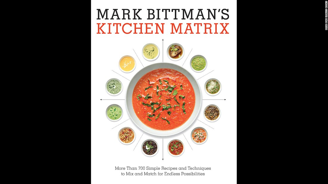 """Mark Bittman's new cookbook is a simple play on the idea of taking one ingredient or dish -- say, chicken wings -- and showing how to do it multiple ways,"" Wilson said. It's a good first cookbook or inspiration for experienced cooks looking for new ideas."