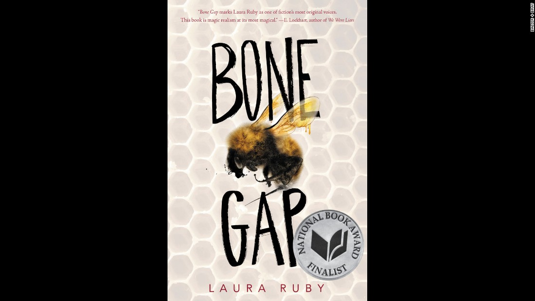 "<strong>Michael L. Printz Award</strong> for excellence in literature written for young adults: ""Bone Gap,"" written by Laura Ruby."