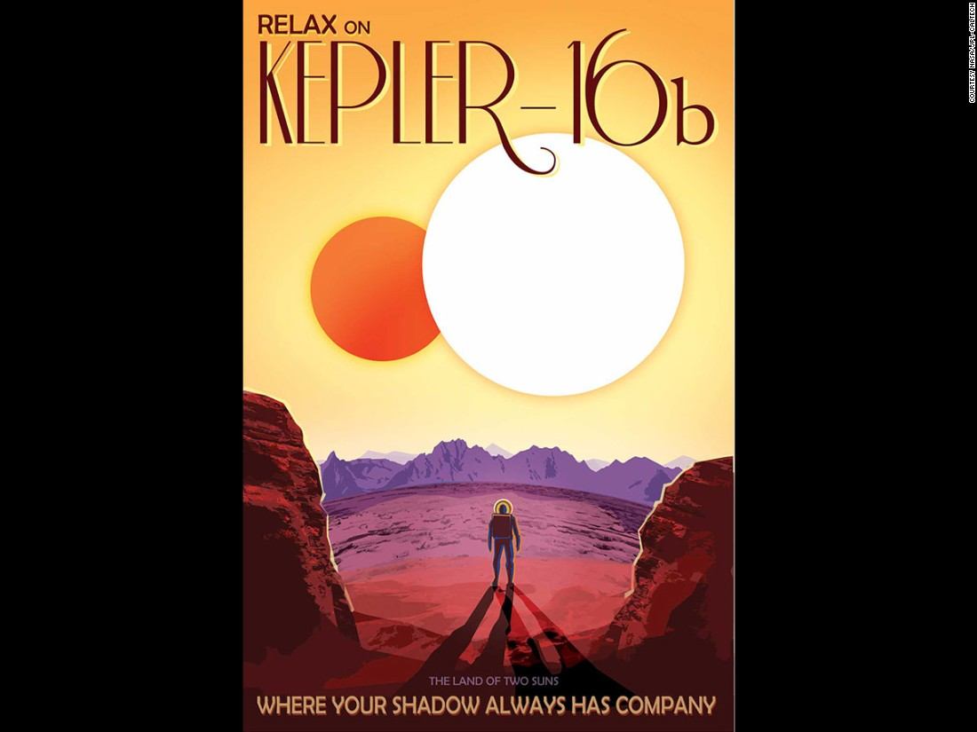 "The extrasolar planet <a href=""http://edition.cnn.com/2015/01/09/travel/nasa-vacation-posters/"" target=""_blank"">Kepler-16b</a> is billed as the ""land of two suns"" for the twin orbs that shine down on it."