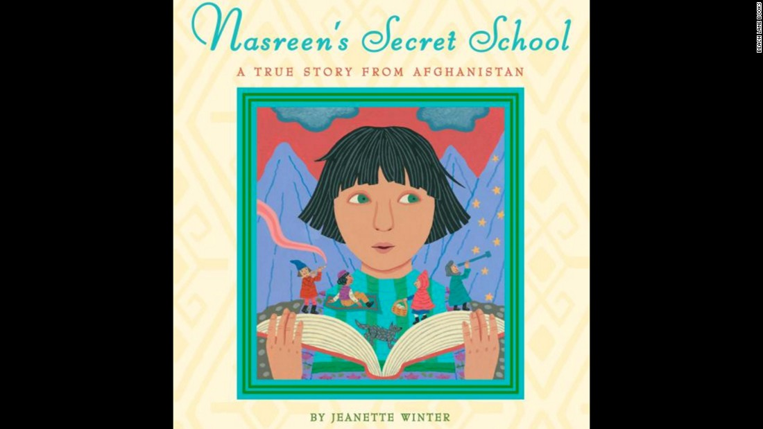 """Nasreen's Secret School: A True Story From Afghanistan,"" by Jeanette Winter, is aimed at children ages 6 to 9 and tells the story of a girl who gets a secret education after the takeover of the Taliban in the 1990s. It was challenged for its religious viewpoint and unsuitability for its age group."